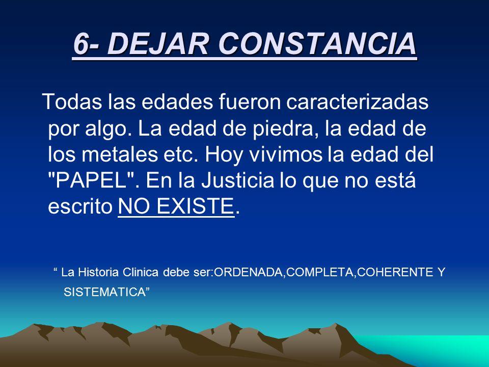 6- DEJAR CONSTANCIA