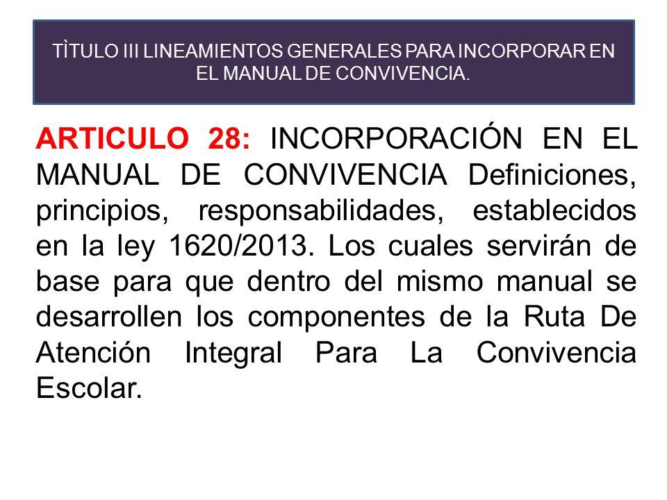 TÌTULO III LINEAMIENTOS GENERALES PARA INCORPORAR EN EL MANUAL DE CONVIVENCIA.