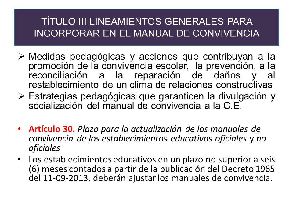 TÍTULO III LINEAMIENTOS GENERALES PARA INCORPORAR EN EL MANUAL DE CONVIVENCIA