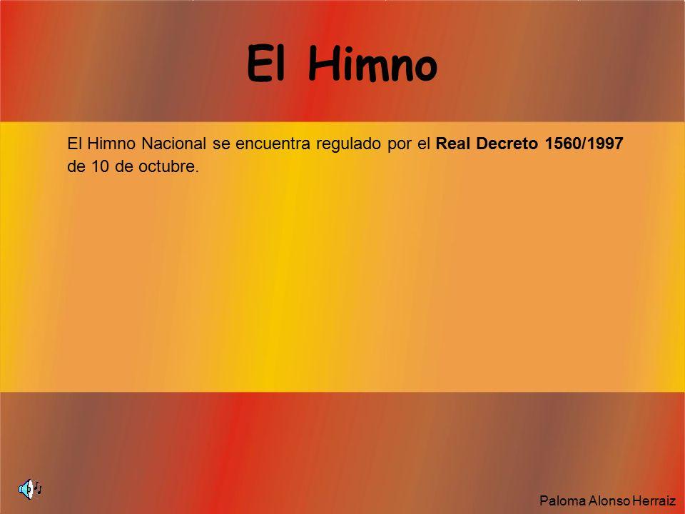El Himno El Himno Nacional se encuentra regulado por el Real Decreto 1560/1997 de 10 de octubre.