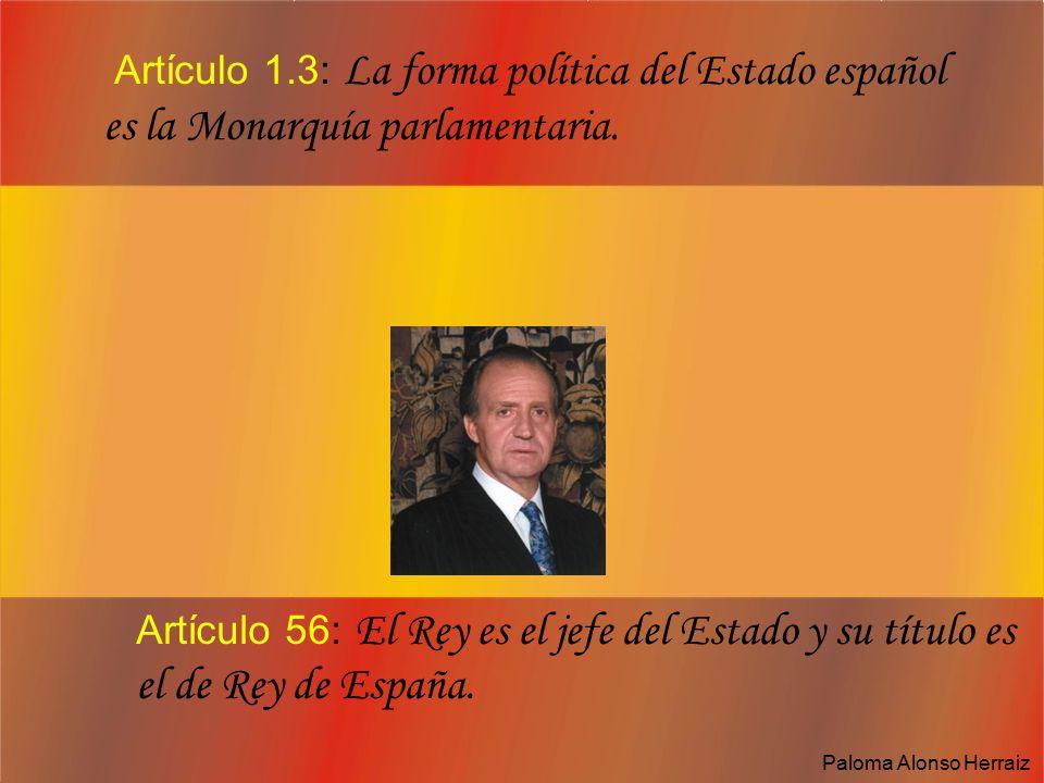 Artículo 1.3: La forma política del Estado español es la Monarquía parlamentaria.