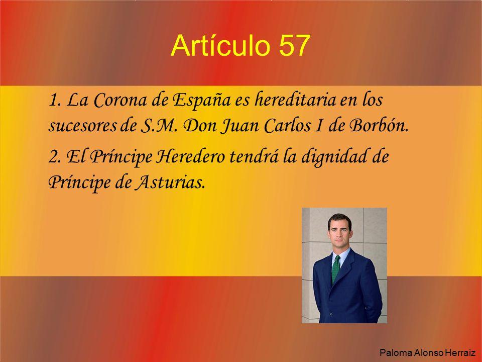 Artículo 57 1. La Corona de España es hereditaria en los sucesores de S.M. Don Juan Carlos I de Borbón.
