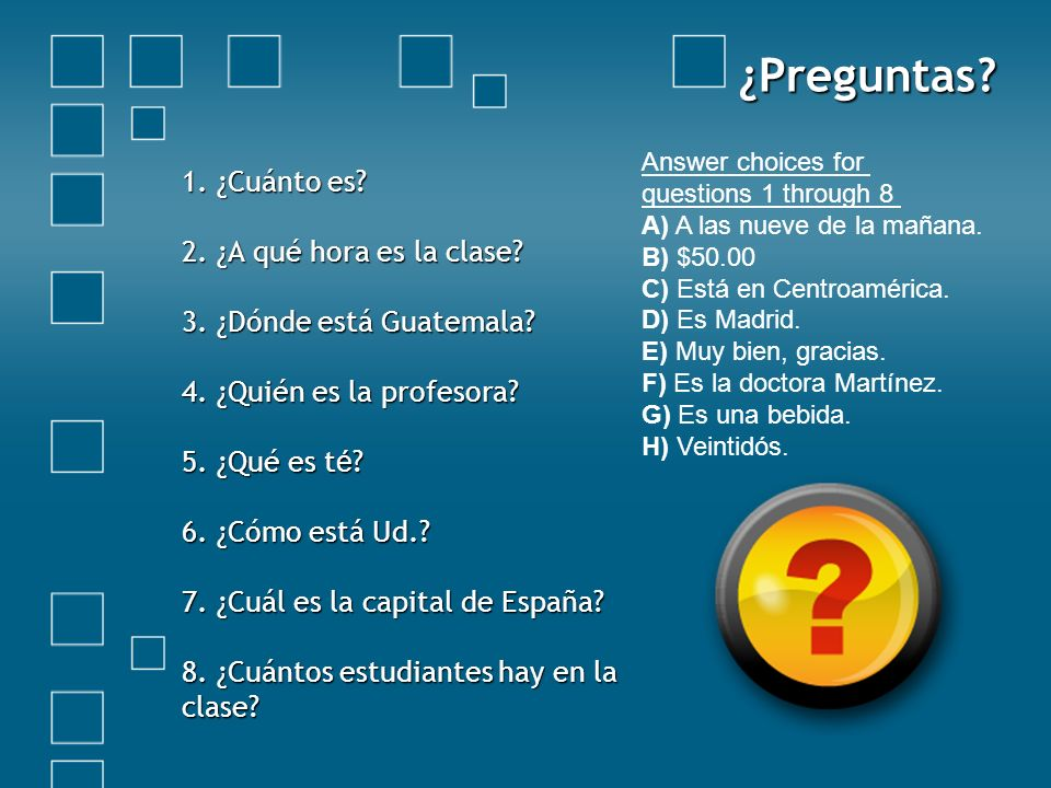 ¿Preguntas Answer choices for. questions 1 through 8.