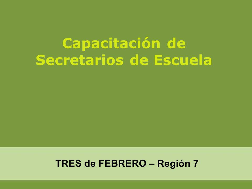 Capacitación de Secretarios de Escuela TRES de FEBRERO – Región 7