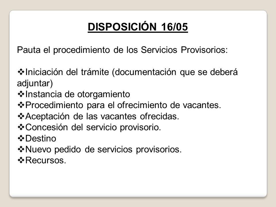 DISPOSICIÓN 16/05 Pauta el procedimiento de los Servicios Provisorios: