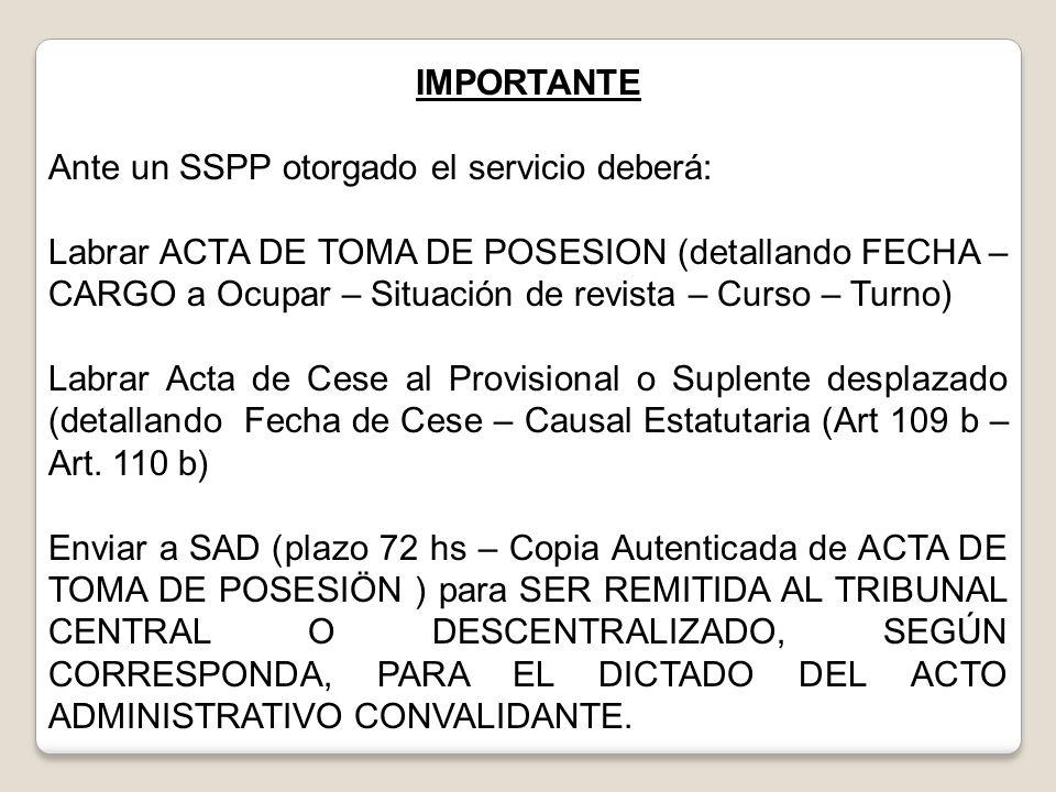IMPORTANTE Ante un SSPP otorgado el servicio deberá: