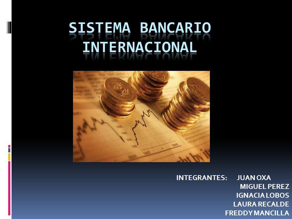 SISTEMA BANCARIO INTERNACIONAL