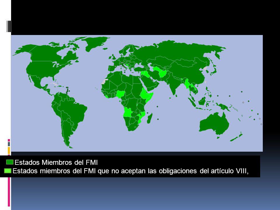 Estados Miembros del FMI Estados miembros del FMI que no aceptan las obligaciones del artículo VIII,