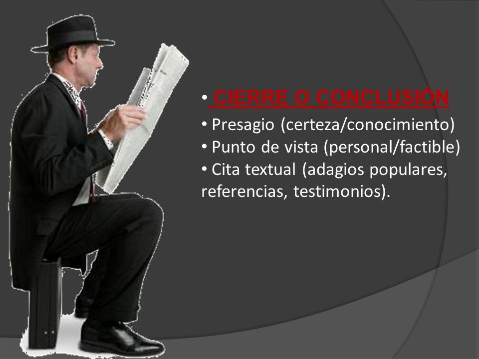 CIERRE O CONCLUSIÓN Presagio (certeza/conocimiento)