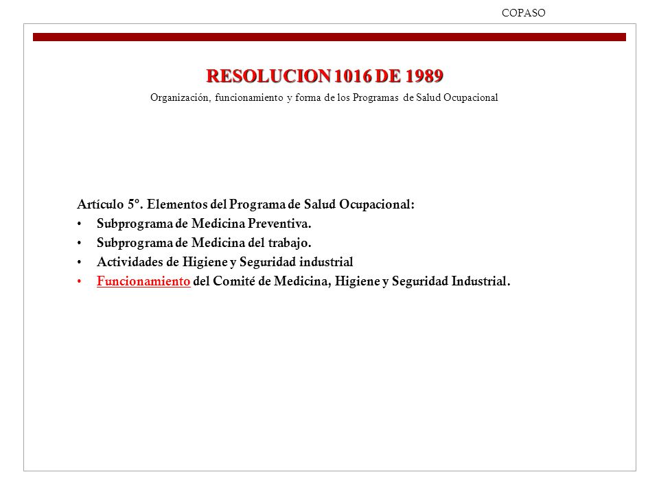 09/04/2017 COPASO. RESOLUCION 1016 DE 1989. Organización, funcionamiento y forma de los Programas de Salud Ocupacional.