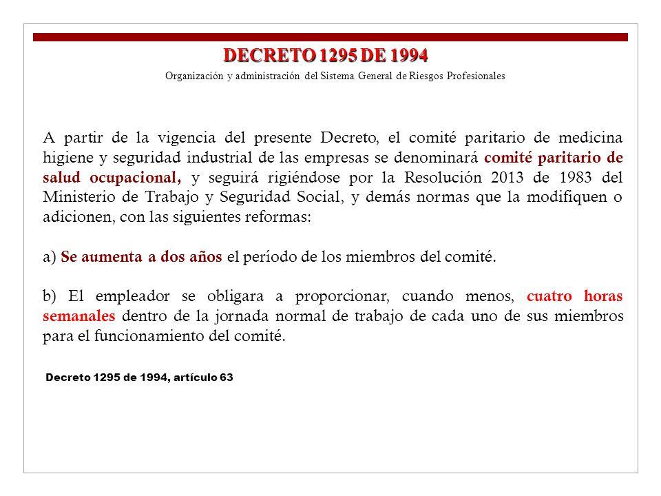 09/04/2017 DECRETO 1295 DE 1994. Organización y administración del Sistema General de Riesgos Profesionales.