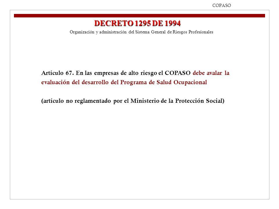 09/04/2017 COPASO. DECRETO 1295 DE 1994. Organización y administración del Sistema General de Riesgos Profesionales.