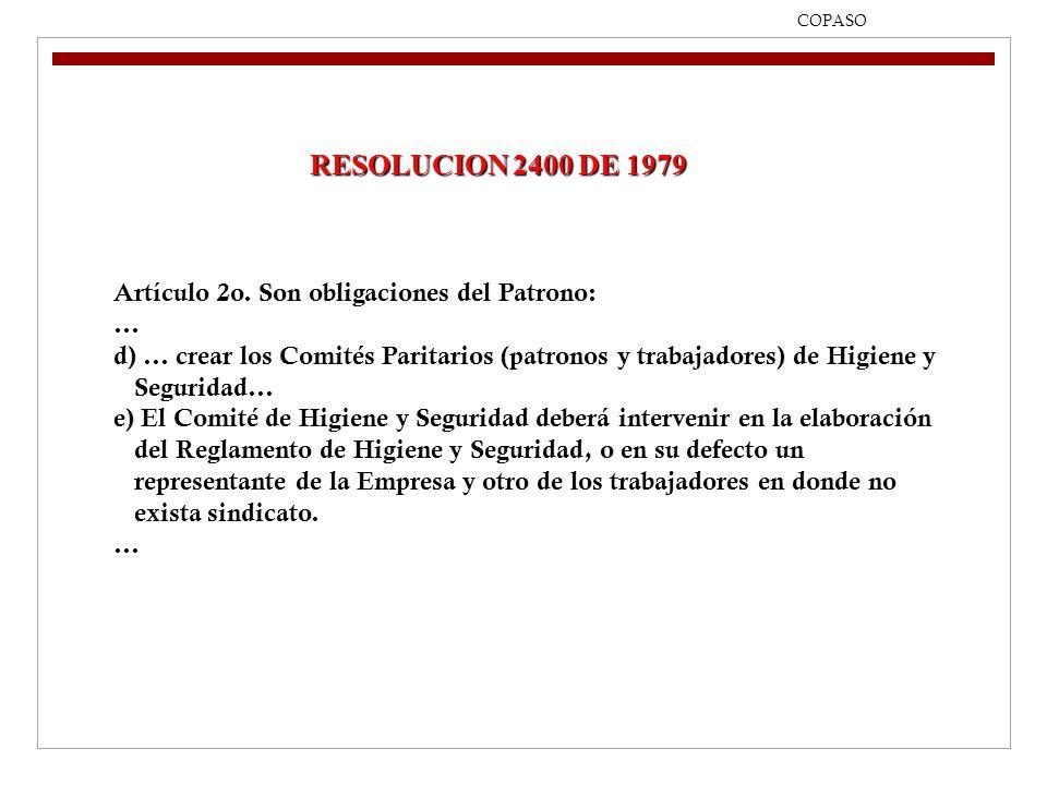 RESOLUCION 2400 DE 1979 Artículo 2o. Son obligaciones del Patrono: …
