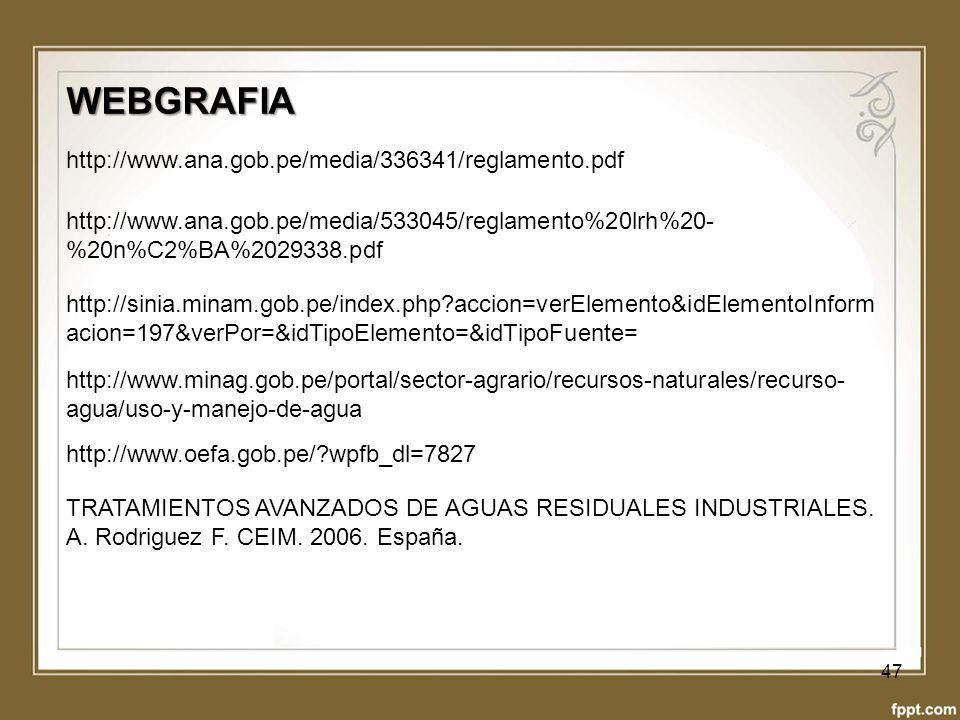 WEBGRAFIA http://www.ana.gob.pe/media/336341/reglamento.pdf