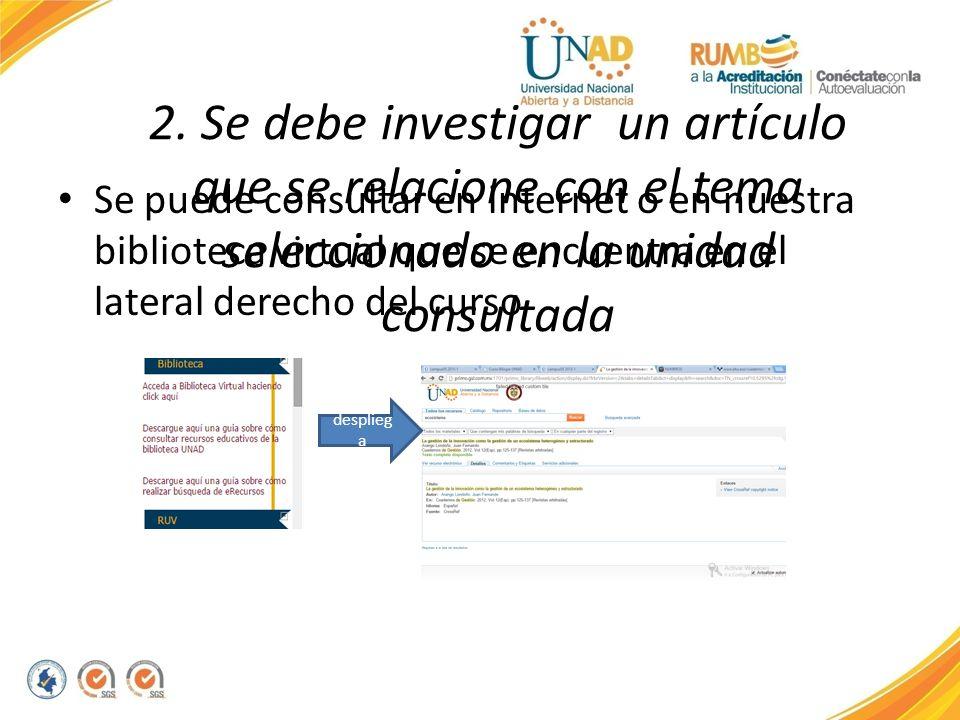2. Se debe investigar un artículo que se relacione con el tema seleccionado en la unidad consultada