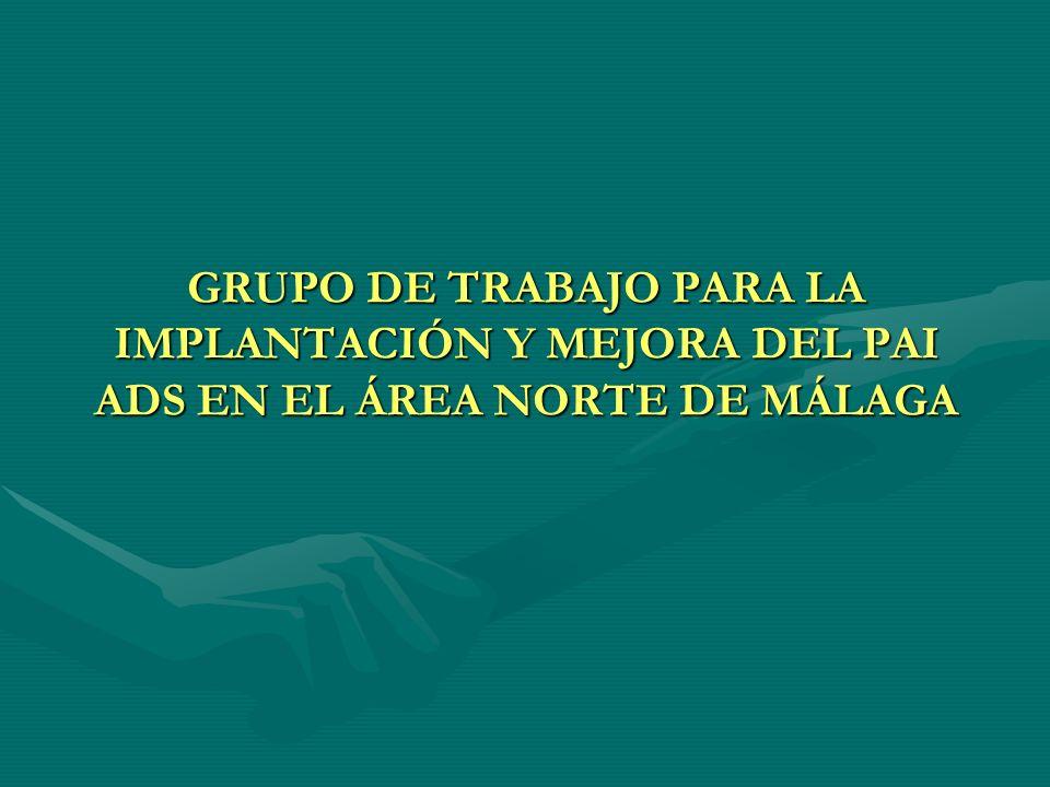 GRUPO DE TRABAJO PARA LA IMPLANTACIÓN Y MEJORA DEL PAI ADS EN EL ÁREA NORTE DE MÁLAGA