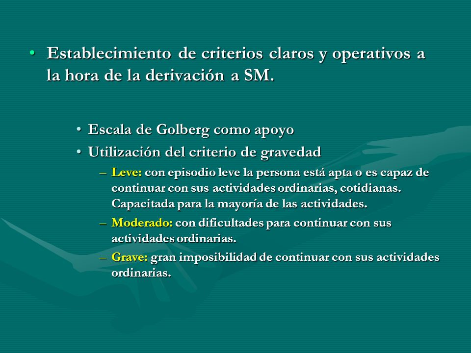 Establecimiento de criterios claros y operativos a la hora de la derivación a SM.
