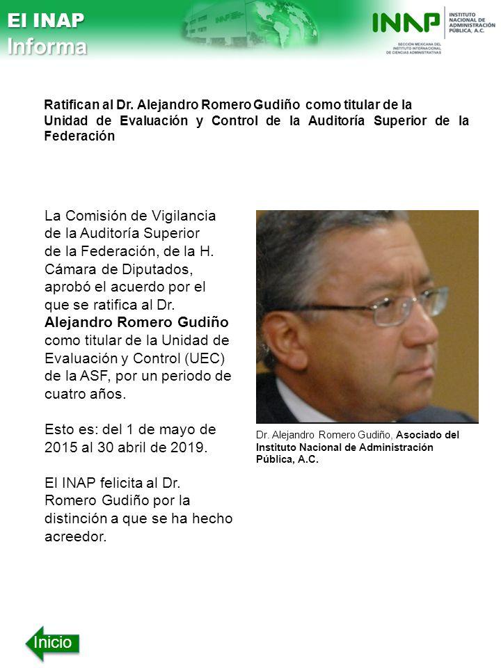 El INAP Informa. Ratifican al Dr. Alejandro Romero Gudiño como titular de la.