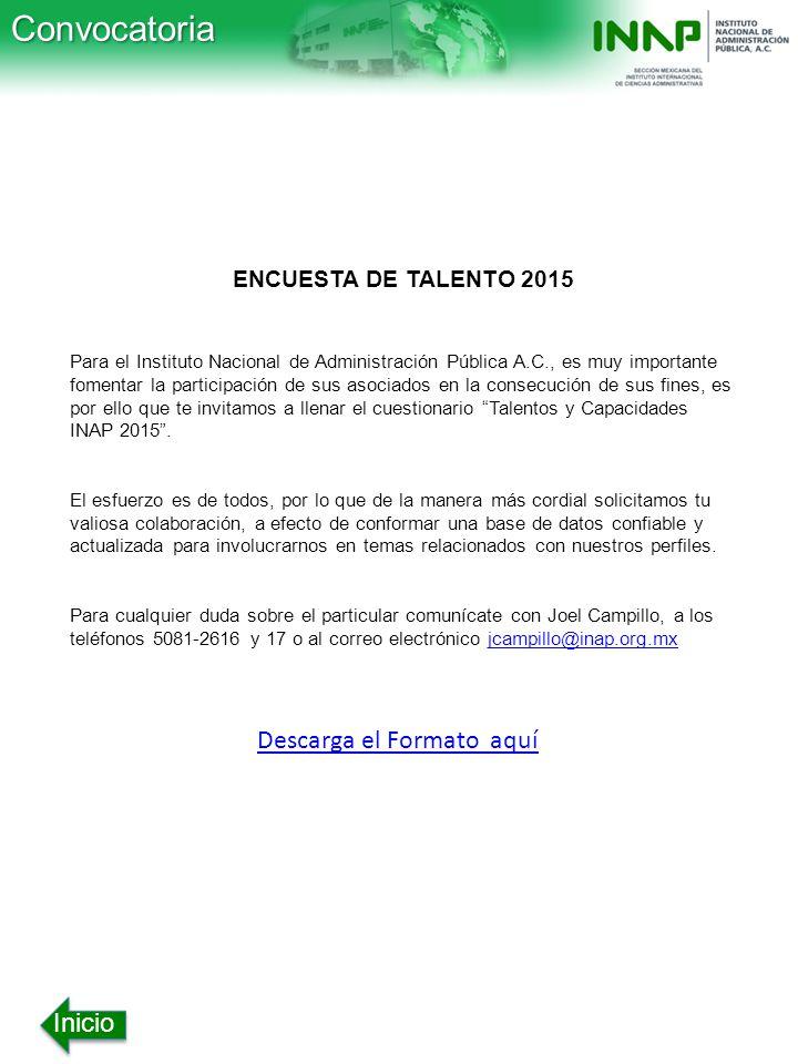 Convocatoria Descarga el Formato aquí Inicio ENCUESTA DE TALENTO 2015