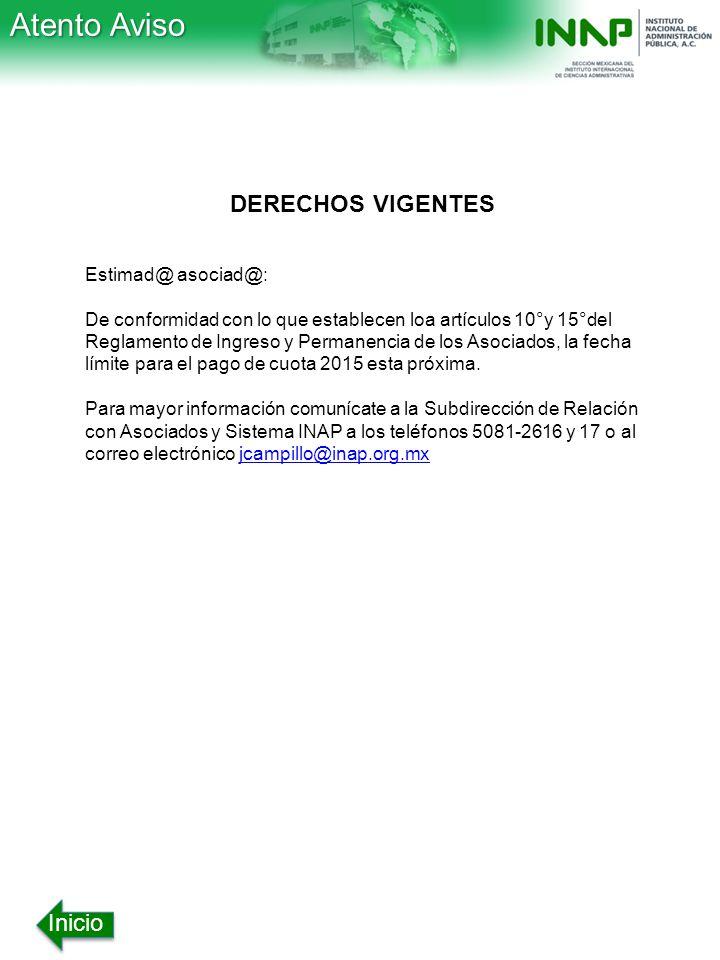 Atento Aviso DERECHOS VIGENTES Inicio Estimad@ asociad@: