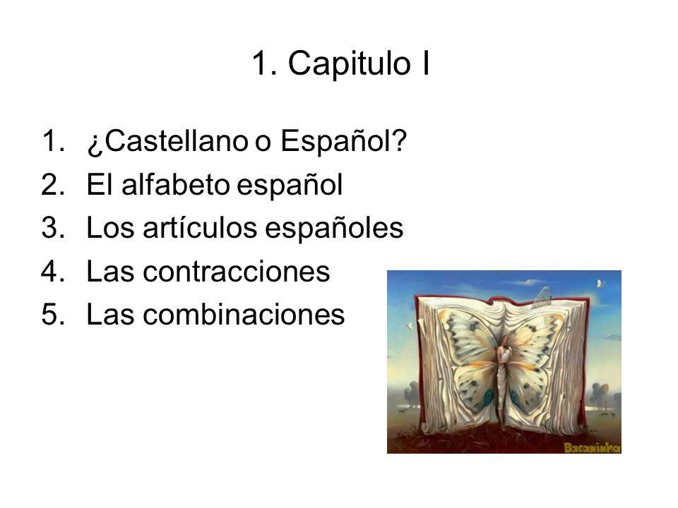 1. Capitulo I ¿Castellano o Español El alfabeto español