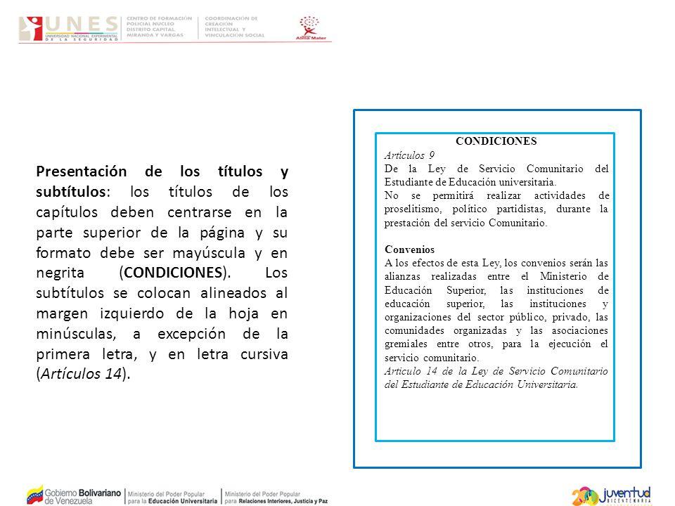CONDICIONES Artículos 9. De la Ley de Servicio Comunitario del Estudiante de Educación universitaria.