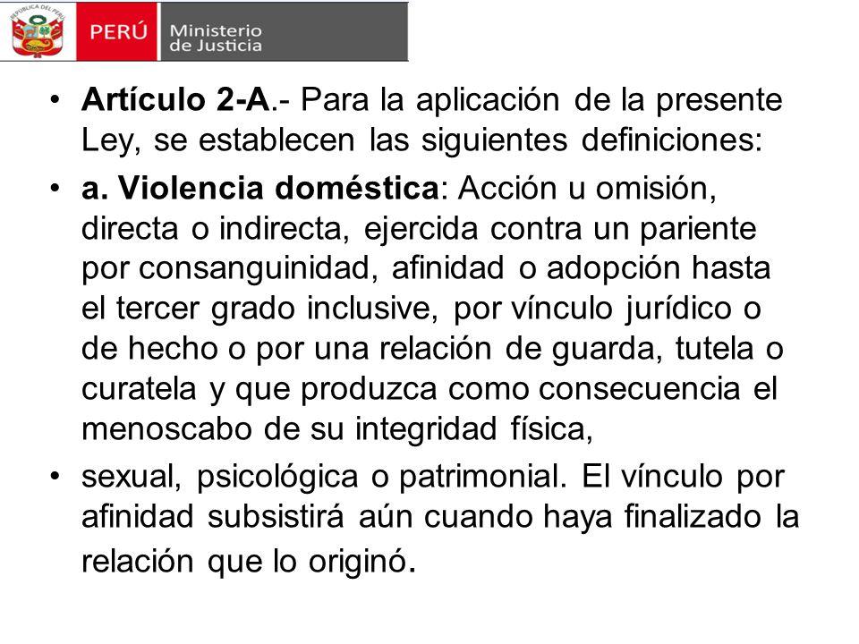 Artículo 2-A.- Para la aplicación de la presente Ley, se establecen las siguientes definiciones:
