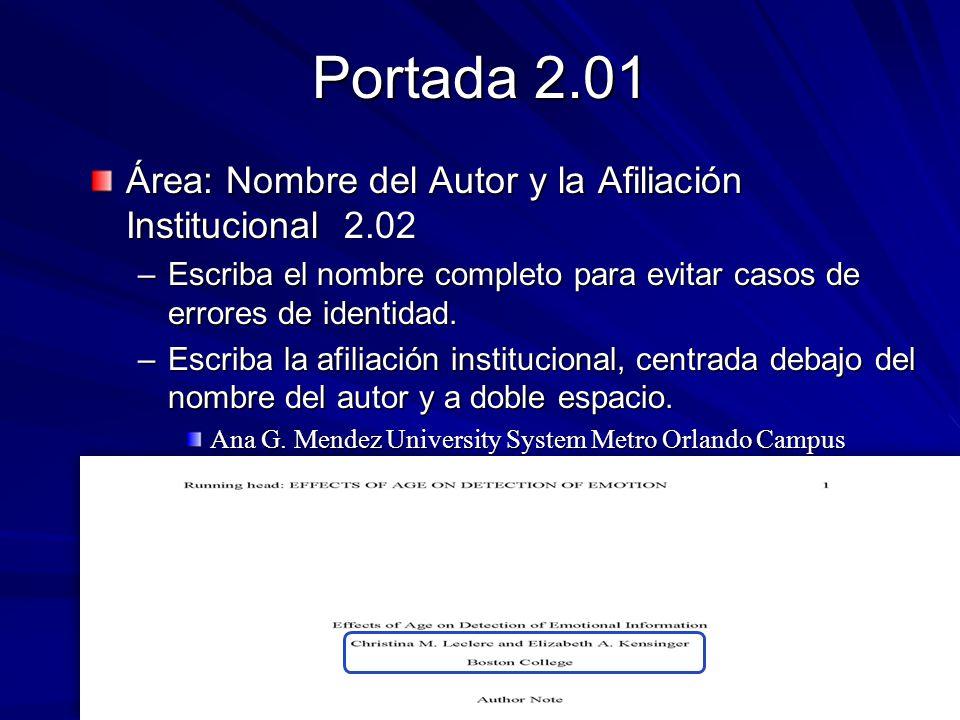 Portada 2.01 Área: Nombre del Autor y la Afiliación Institucional 2.02