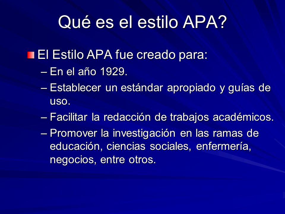 Qué es el estilo APA El Estilo APA fue creado para: En el año 1929.