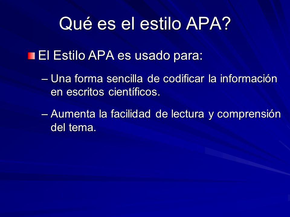 Qué es el estilo APA El Estilo APA es usado para: