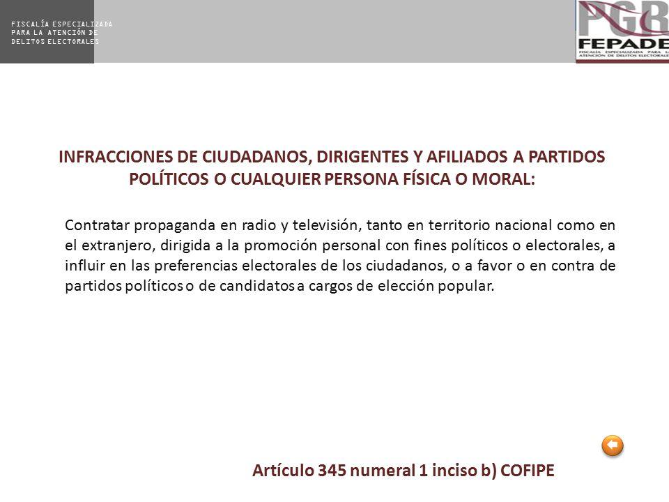 Artículo 345 numeral 1 inciso b) COFIPE