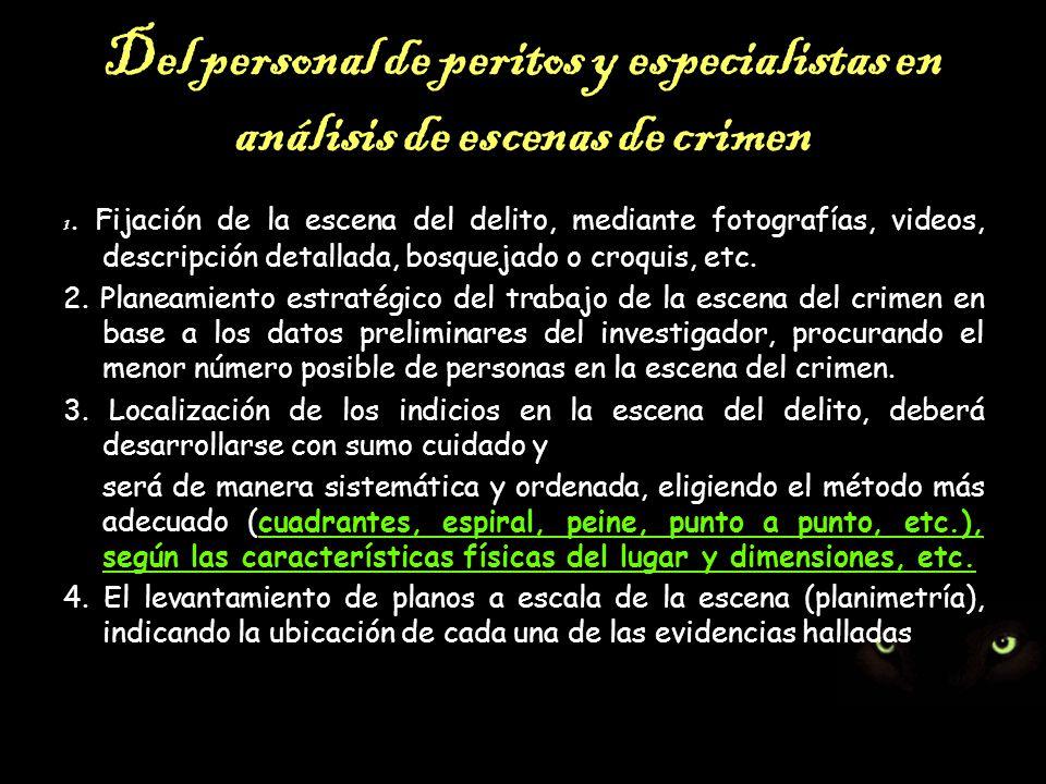 Del personal de peritos y especialistas en análisis de escenas de crimen