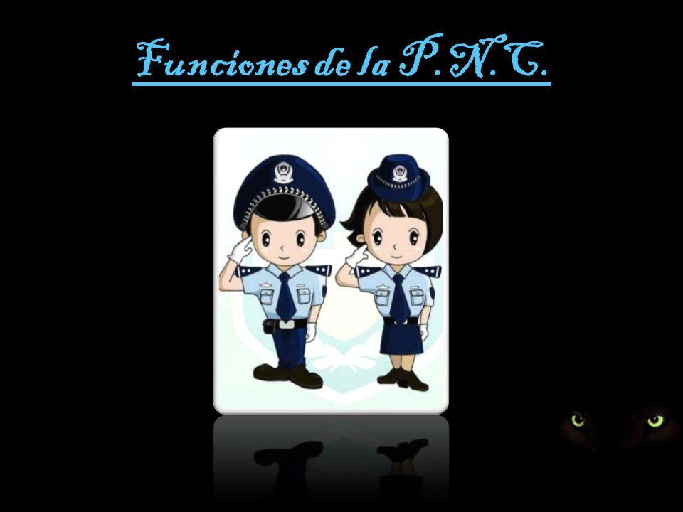 Funciones de la P.N.C.