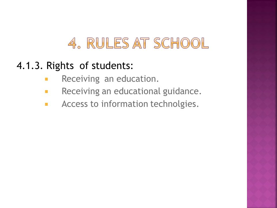 4. RULES AT SCHOOL 4.1.3. Rights of students: Receiving an education.