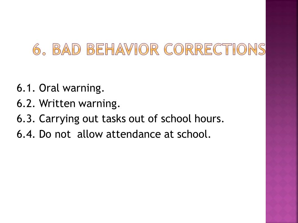 6. BAD BEHAVIOR CORRECTIONS