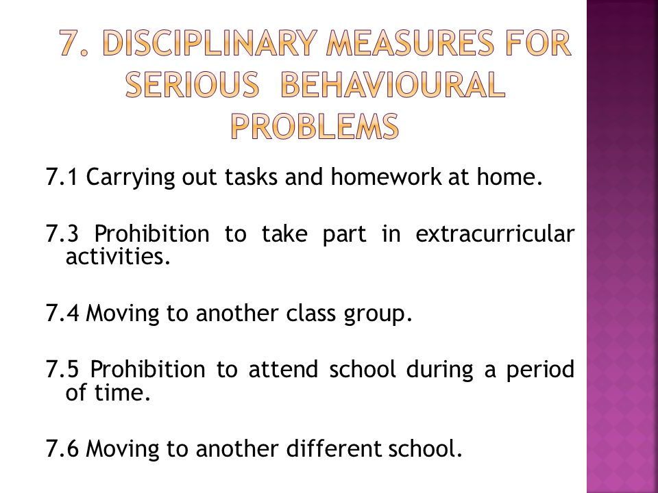 7. DISCIPLINARY MEASURES FOR SERIOUS BEHAVIOuRal PROBLEMS
