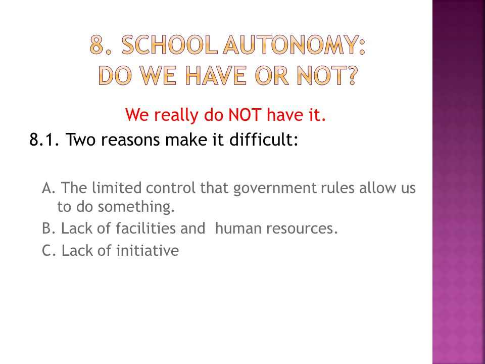 8. SCHOOL AUTONOMY: DO WE HAVE OR NOT