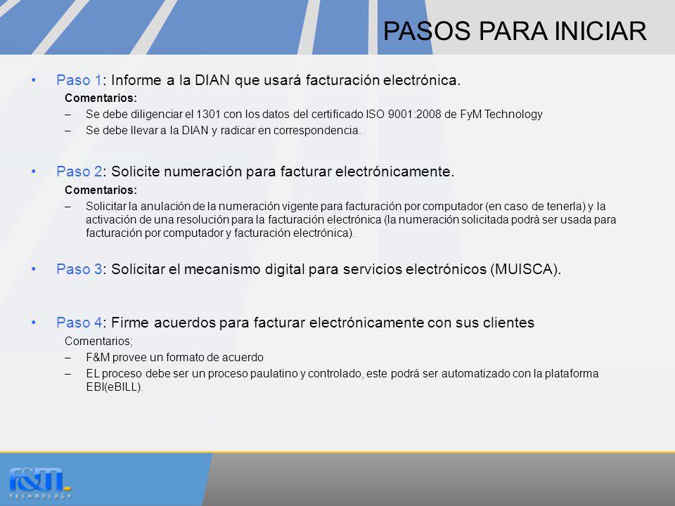 Pasos PARA INICIAR Paso 1: Informe a la DIAN que usará facturación electrónica. Comentarios: