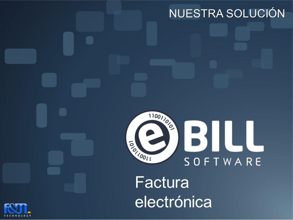 Nuestra solución Factura electrónica