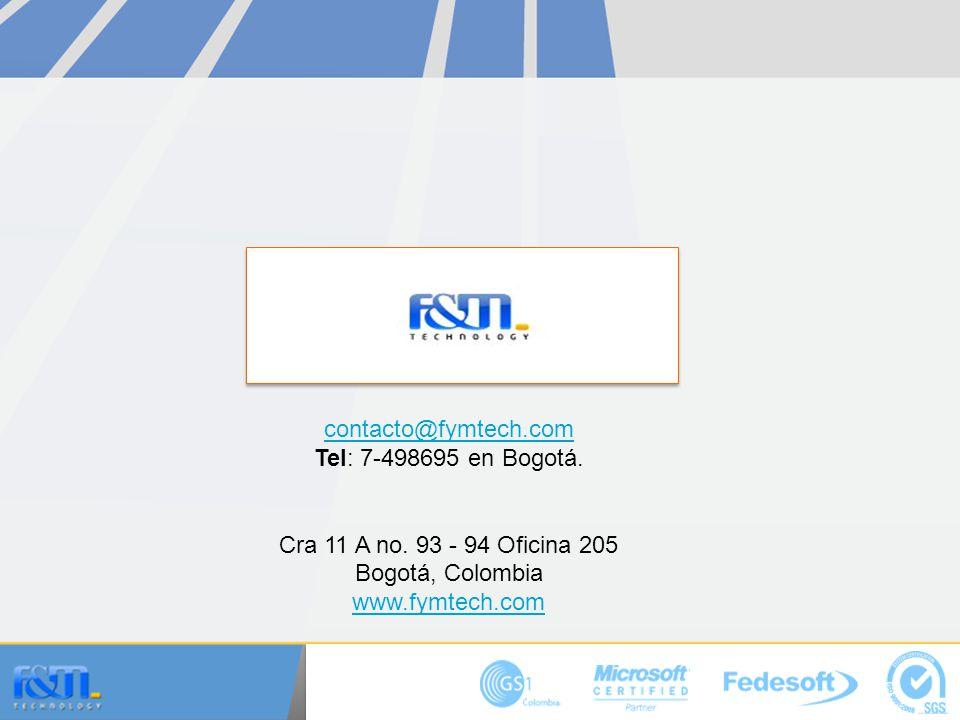 contacto@fymtech.com Tel: 7-498695 en Bogotá. Cra 11 A no. 93 - 94 Oficina 205. Bogotá, Colombia.