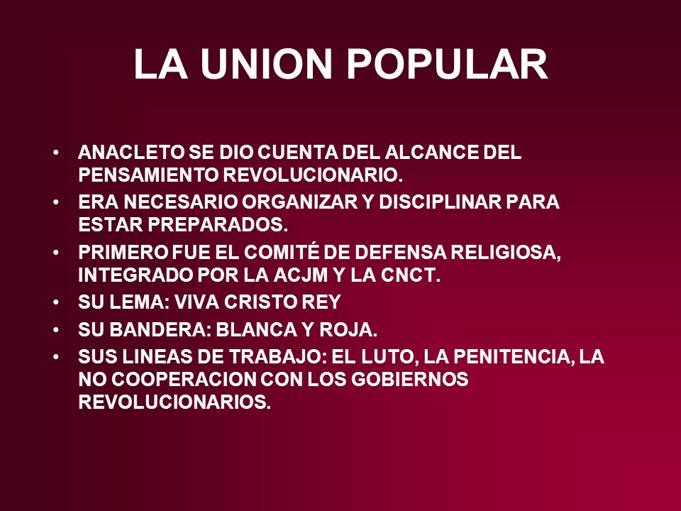 LA UNION POPULAR ANACLETO SE DIO CUENTA DEL ALCANCE DEL PENSAMIENTO REVOLUCIONARIO. ERA NECESARIO ORGANIZAR Y DISCIPLINAR PARA ESTAR PREPARADOS.