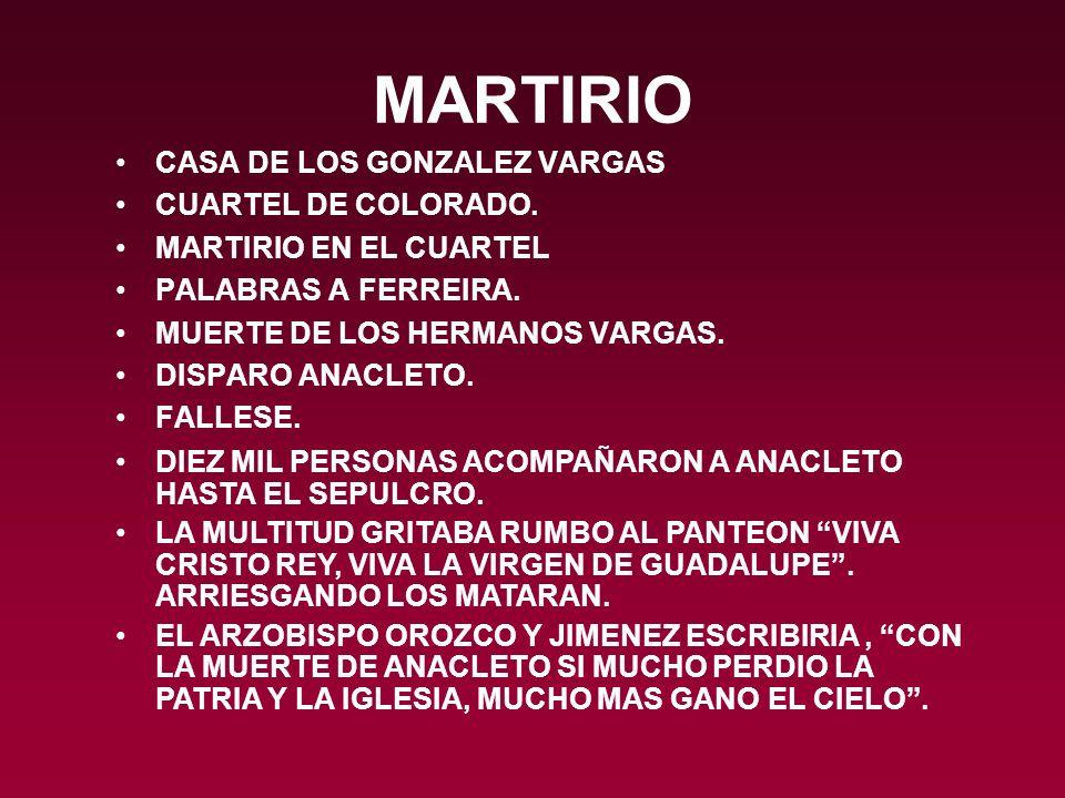 MARTIRIO CASA DE LOS GONZALEZ VARGAS CUARTEL DE COLORADO.