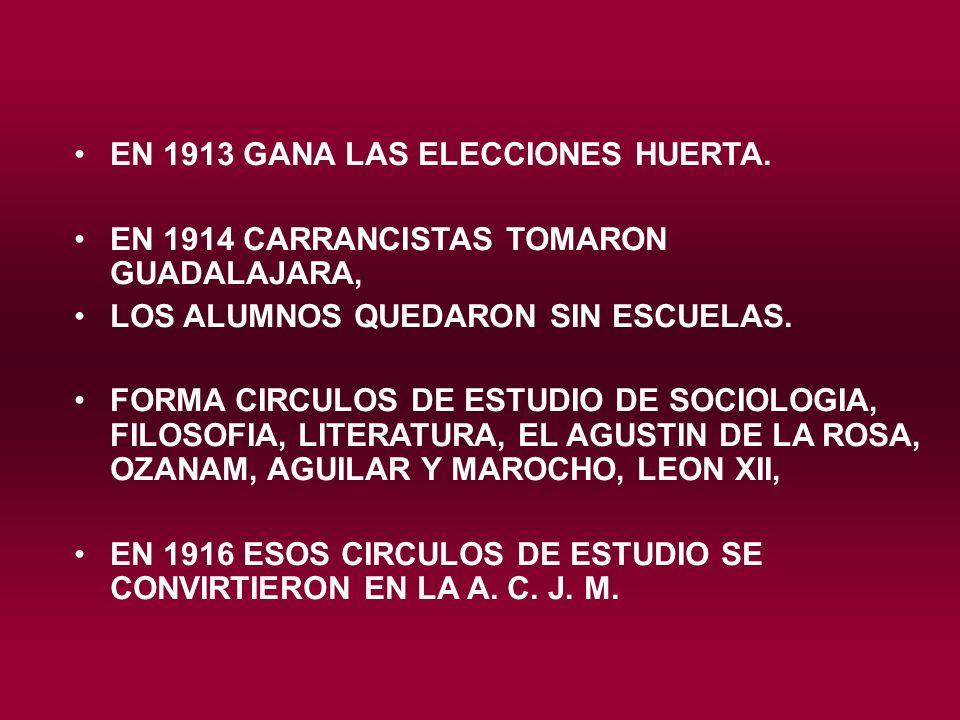 EN 1913 GANA LAS ELECCIONES HUERTA.