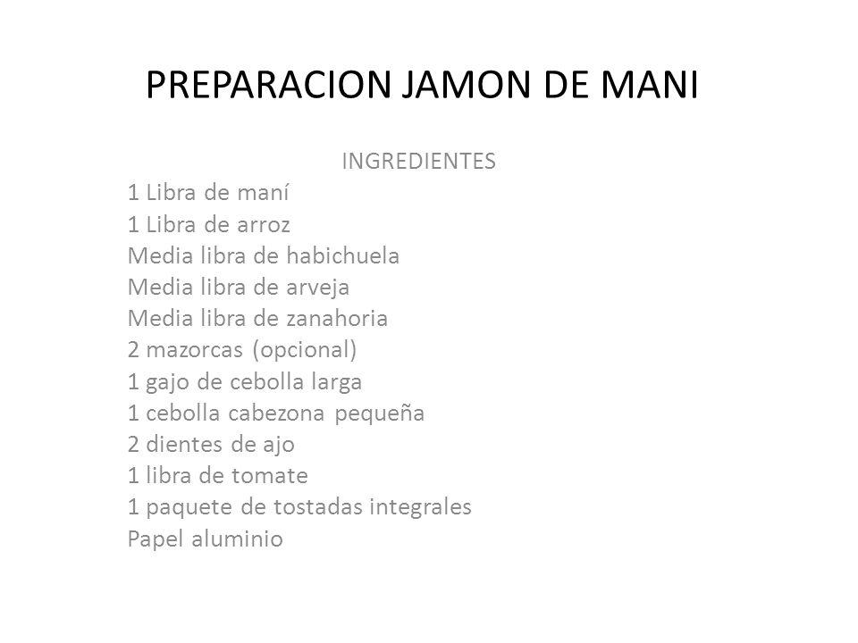 PREPARACION JAMON DE MANI