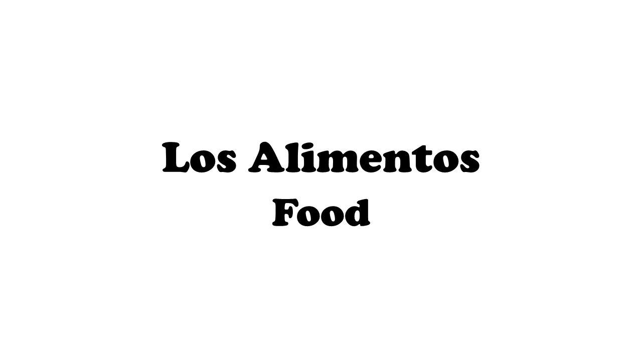 Los Alimentos Food