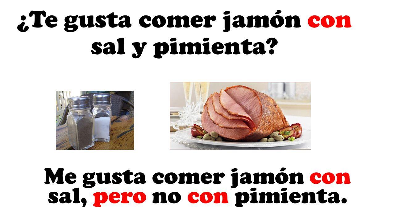 ¿Te gusta comer jamón con sal y pimienta