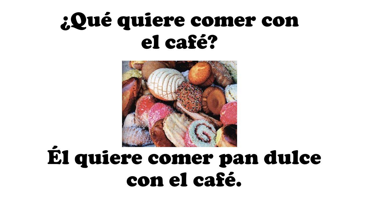 ¿Qué quiere comer con el café