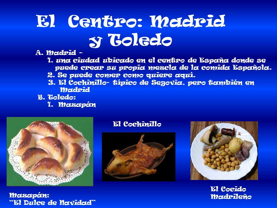 El Centro: Madrid y Toledo A. Madrid –