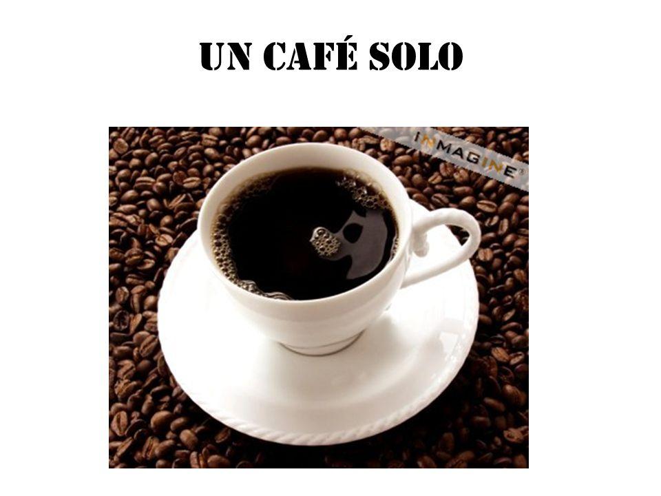 UN CAFÉ SOLO