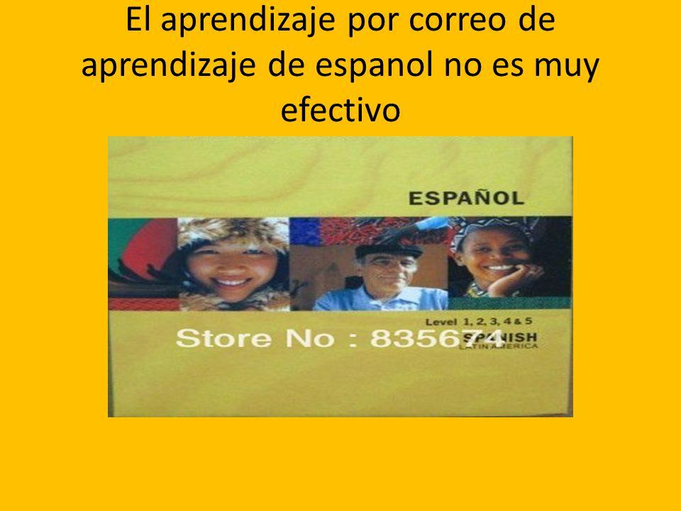 El aprendizaje por correo de aprendizaje de espanol no es muy efectivo